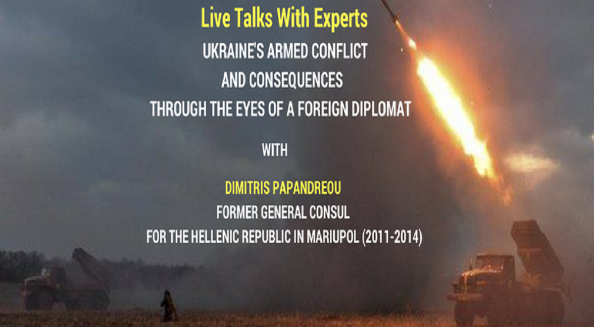 Live Talks With Experts: Ukraine's Armed Conflict and Consequences Through the Eyes of a Foreign Diplomat